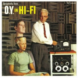 Optiganally Yours — O.Y. In Hi-Fi