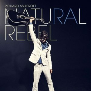 Richard Ashcroft – Natural Rebel