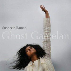 Susheela Raman - Ghost Gamelan
