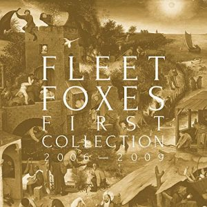 Fleet Foxes – First Collection 2006-2009
