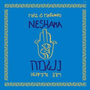 Raiz & Radicanto – Neshama