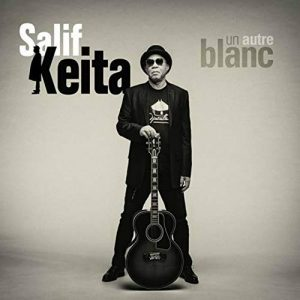 Salif Keita – Un Autre Blanc