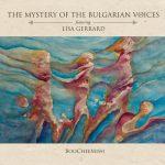 THE MYSTERY OF THE BULGARIAN VOICES & LISA GERRARD – BULHARSKÉ ZBORY ZNOVU V KURZE