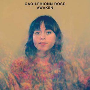 Caoilfhionn Rose – Awaken