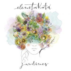 Elenitakatá – Jardines