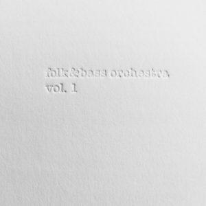 Folk&Bass Orchestra – Vol. 1