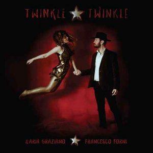 Ilaria Graziano & Francesco Forni - Twinkle Twinkle