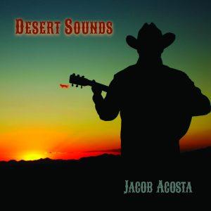 Jacob Acosta – Desert Sounds