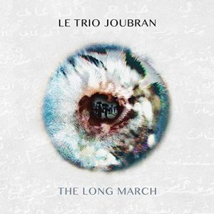 Le Trio Joubran – The Long March