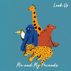 Me And My Friends – Look Up