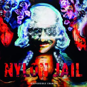 Nylon Jail - Irreversible Changes