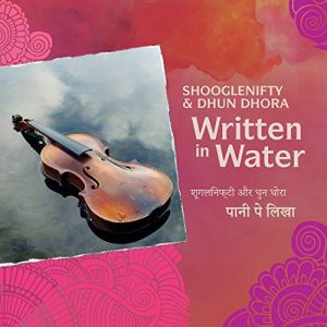 Shooglenifty and Dhun Dhora – Written In Water