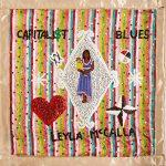 "LEYLA McCALLA – NOVÝ ALBUM S NÁZVOM ""KAPITALISTICKÉ BLUES"""