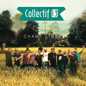 Collectif 13 - Chant libre