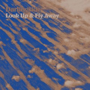 Darlingside - Look up & Fly Away.jpg