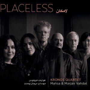 Kronos Quartet, Mahsa & Marjan Vahdat - Placeless
