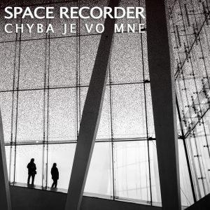 Space Recorder - Chyba je vo mne
