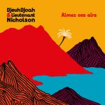 DJEUHDJOAH & LIEUTENANT NICHOLSON – NOVÝ TOP ALBUM ORIGINÁLNEJ HUDBY