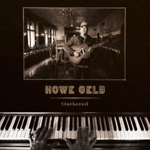 Howe Gelb – Gathered