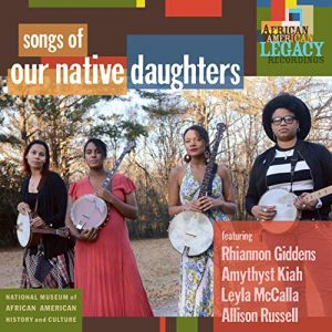 Our Native Daughters – Songs Of Our Native Daughters