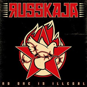 Russkaja – No One Is Illegal