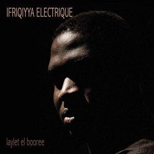 Ifriqiyya Électrique - Laylet El Booree