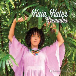 Kaia Kater - Grenades