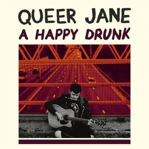 Queer Jane - Happy Drunk