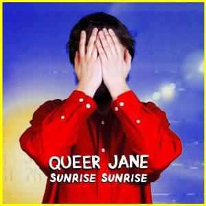 Queer Jane - Sunrise Sunrise