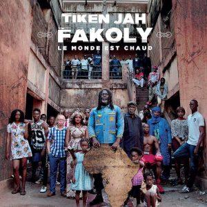 Tiken Jah Fakoly - Le Monde Est Chaude