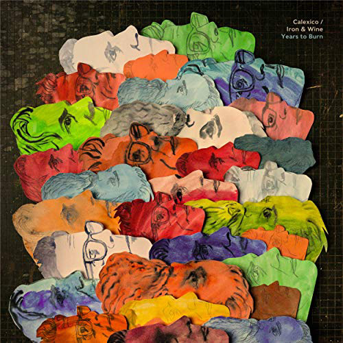 Iron & Wine + Calexico - Years To Burn
