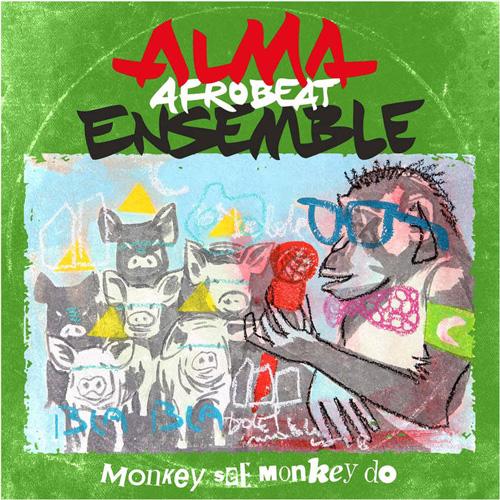Alma Afrobeat Ensemble - Monkey See, Monkey Do