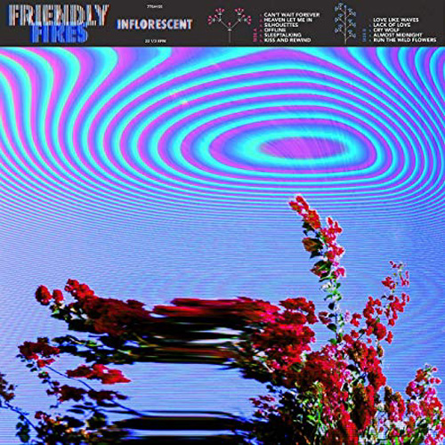 Friendly Fires – Inflorescent