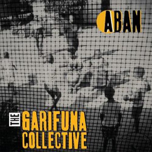 Garifuna Collective – Aban