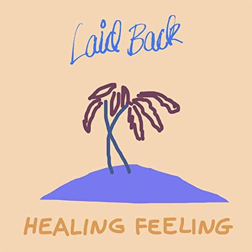 Laid Back - Healing Fealing
