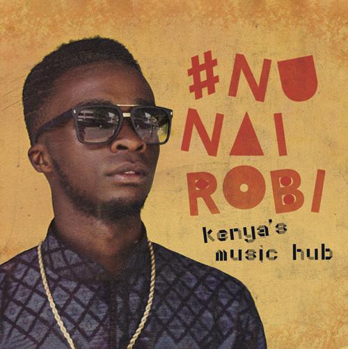 #NuNairobi – Kenya's Music Hub