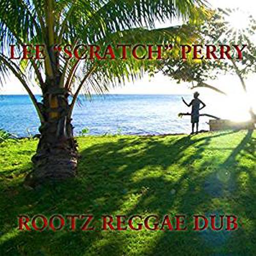 Lee Scratch Perry - Rootz Reggae Dub