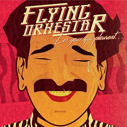 Flying Orkestar - Les yeux qui pleurent