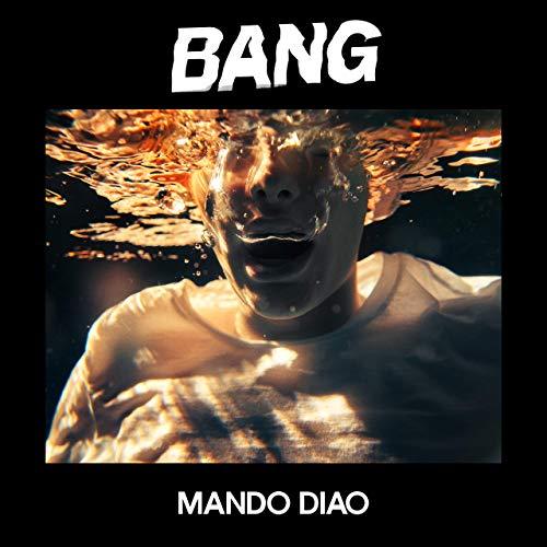 Mando Diao – Bang