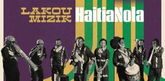Lakou Mizik - Haitia Nola