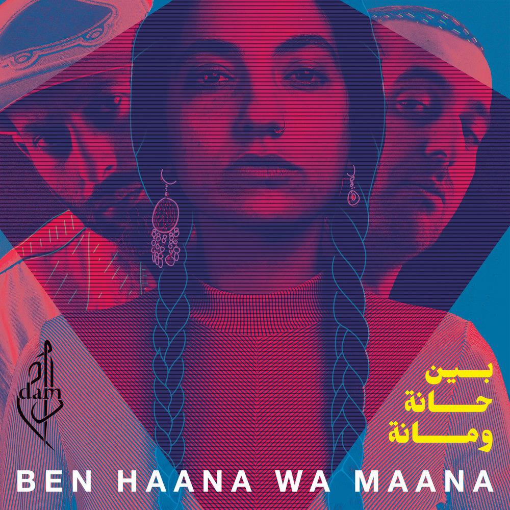 DAM - Ben Haana Wa Maana
